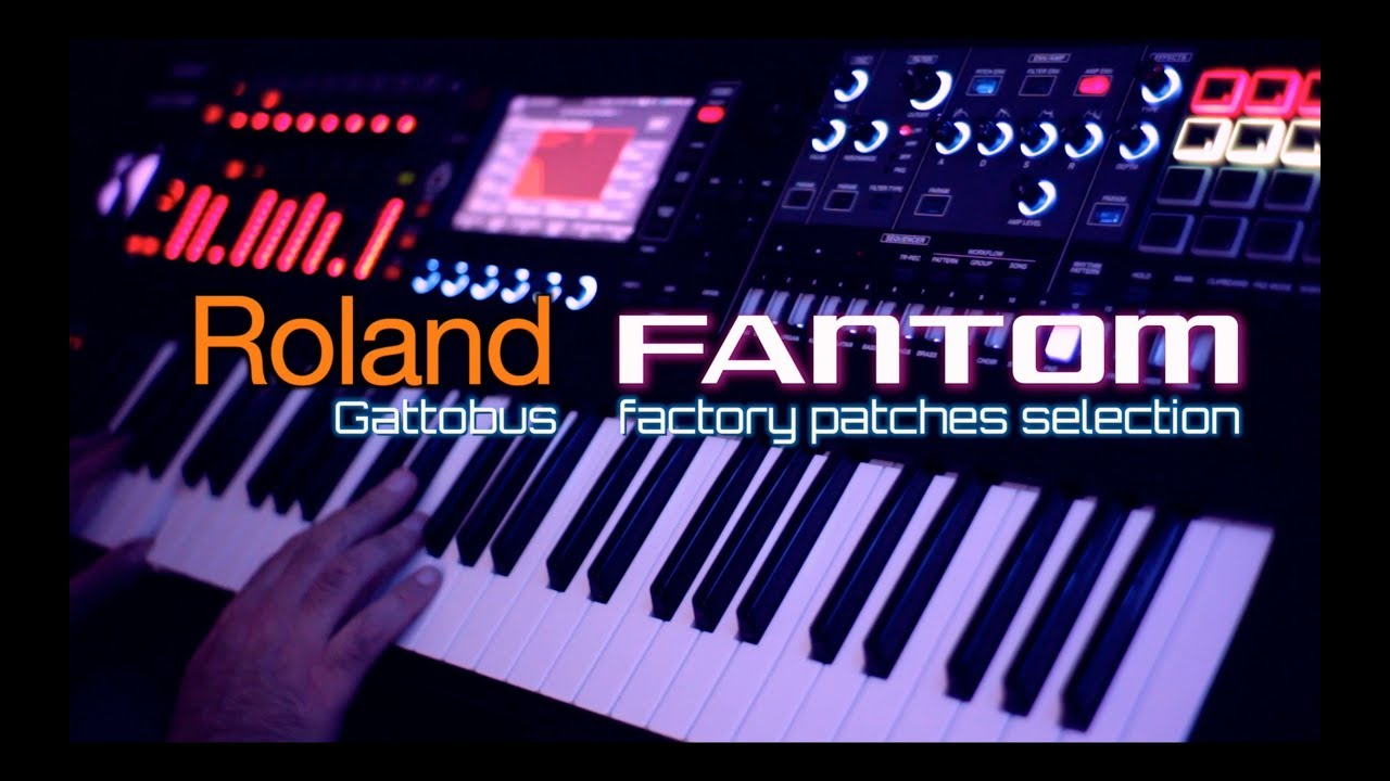 New ROLAND FANTOM - Gattobus Factory Patches Selection