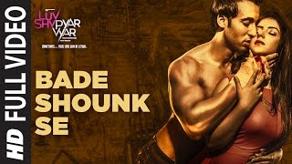 BADE SHOUNK SE Full Video Song | Luv Shv Pyar Vyar | GAK and Dolly Chawla