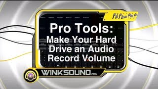Pro Tools: Make Your Hard Drive an Audio Record Volume | WinkSound