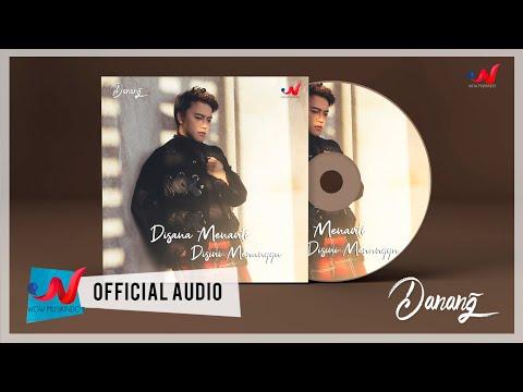 Danang - Di Sana Menanti Di Sini Menunggu (Official Audio)