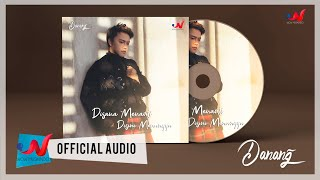 Gambar cover Danang - Di Sana Menanti Di Sini Menunggu (Official Audio)