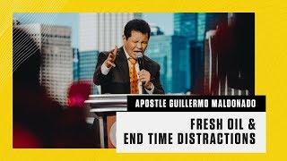 Fresh Oil and End Time Distractions - CAP 2018 | Guillermo Maldonado