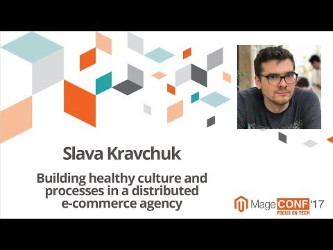 Slava Kravchuk. Building healthy culture and processes in a distributed e commerce agency