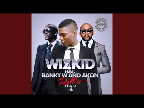 Roll It (Remix) (feat. Akon & Banky W)