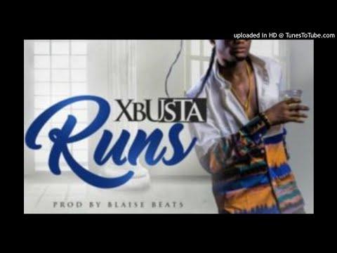 XBUSTA-RUNS-NEW-PRD-BY-BLAISE-BEAT(2017 MUSIC)