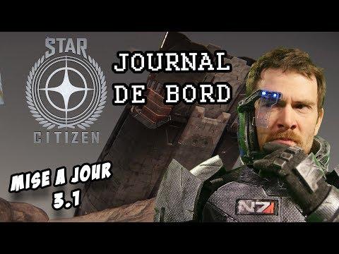 STAR CITIZEN 3.1 - Journal de Bord et quoi de neuf dans cette version ?
