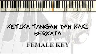 Ketika tangan & Kaki Berkata - KARAOKE PIANO (Female Key)