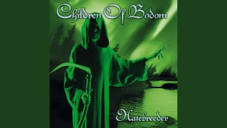 Provided to YouTube by Universal Music Group Children Of Bodom · Ch...