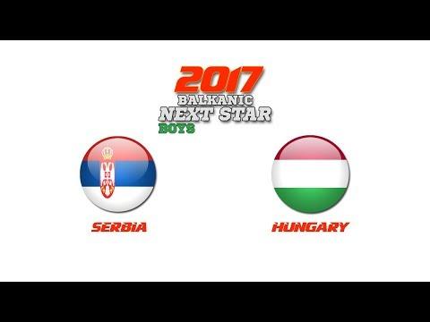 BALKANIC NEXT STAR 2017: Serbia - Hungary