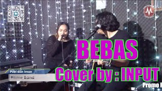 Bebas by Input (Cover Version) - Iwa K