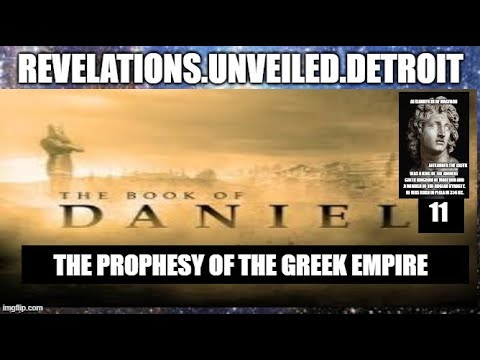 The Book of DANIEL 11.  The PROPHESY of The GREEK Empire.