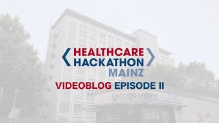 Healthcare Hackathon Mainz | Videocast II