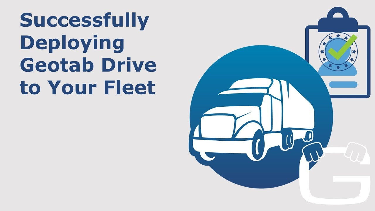 Successfully Deploying Geotab Drive to Your Fleet
