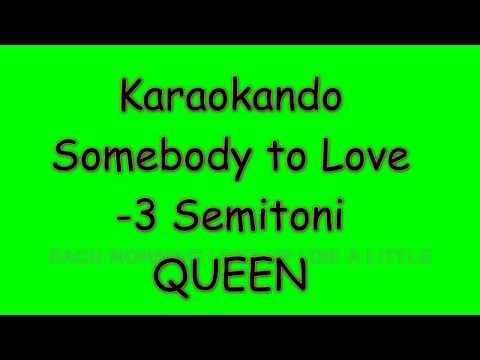 Karaoke Internazionale - Somebody to love - Queen ( - 3 Semitones ) Lyrics