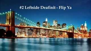 #2 Leftside Deafinit - Flip Ya