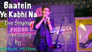 Baatein Ye Kabhi Na Live Performance by Shawn Milton at Press Club Of India Mp3