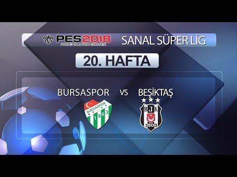 Bursaspor - Beşiktaş | PES 2018 Sanal Süper Lig 20. Hafta