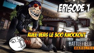 bfh   rue vers le 300 knockout   ep 1