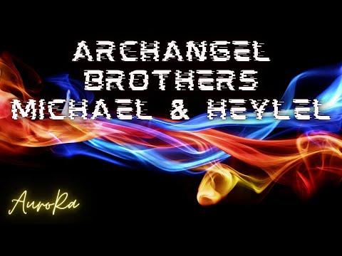 Aurora Channels Brothers Archangel Michael and Archangel Lucifer Heylel