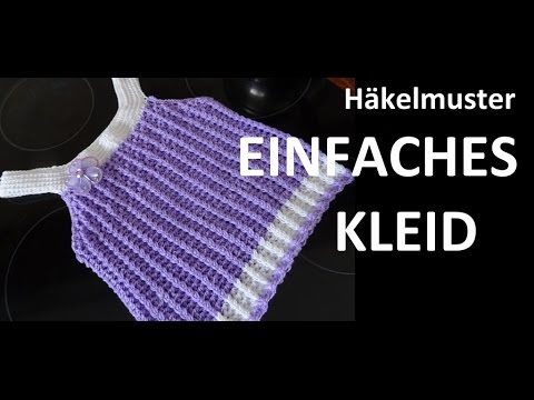 Häkelmuster * EINFACHES KLEID * - Most Popular Videos