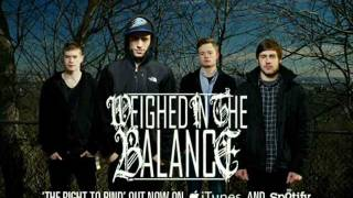 Weighed in the Balance- The Right to Bind (New Song!)