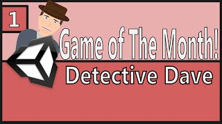 SEPTEMBER Game of the Ep 1: Detective Dave [Unity, C#]