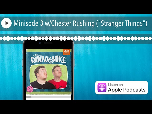 Minisode 3 w/Chester Rushing (