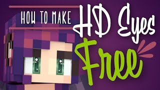 how to make HD Minecraft Skin Eyes - FREE!