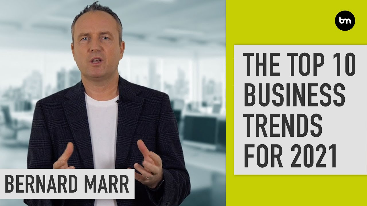 Download The 10 Biggest Business Trends For 2021
