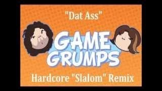 "Game Grumps Remix - ""Dat Ass"" - Hardcore Slalom Remaster"