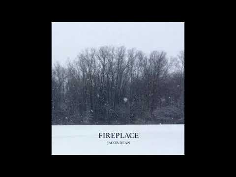 Jacob Dean  - Fireplace