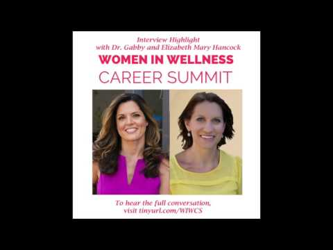 The 2016 Women in Wellness Career Summit - Elizabeth Mary Hancock Interview Highlight