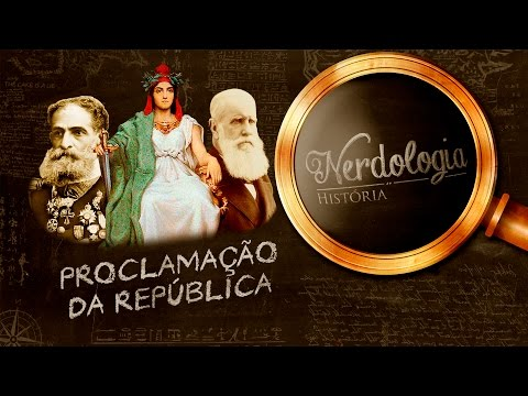 Proclamação da República | Nerdologia 190