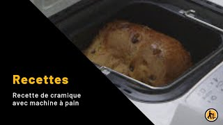 Recette de cramique avec machine à pain