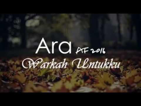 Ara AF 2016 Warkah untukku