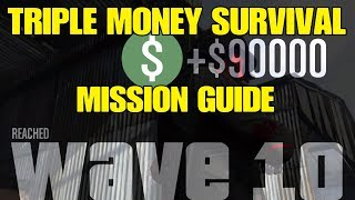 GTA Online TRIPLE MONEY SURVIVAL MISSION GUIDE COMPLETE ALL WAVES