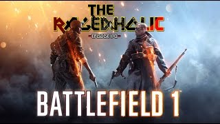 BATTLEFIELD 1 - The Rageaholic