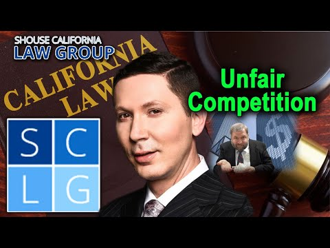 """California's """"Unfair Competition"""" Law – (Business & Professions Code 17200 – 17209)"""