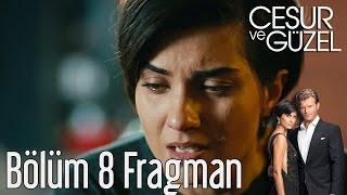 Cesur ve Güzel 8. Bölüm Fragman