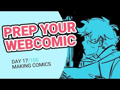 How Much Webcomic Prep is Needed? - 100 Days of Making Comics - DAY 17