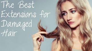 The Best Extensions for Damaged Hair | Instant Beauty ♡