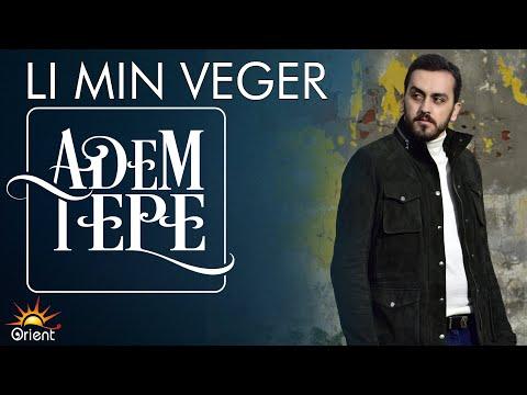 Adem Tepe - Li Min Veger (Official Music)