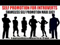 Self Promotion For Introverts: Shameless Self Promotion Made Easy