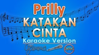 Prilly Latuconsina - Katakan Cinta (Karaoke) | GMusic