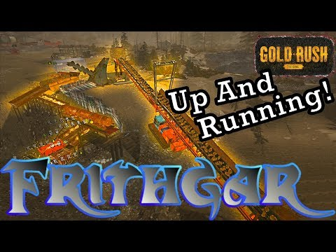 Let's Play Gold Rush The Game #62: Fully Operational!
