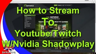 Nvidia ShadowPlay - How to Stream To Youtube  - Latest version