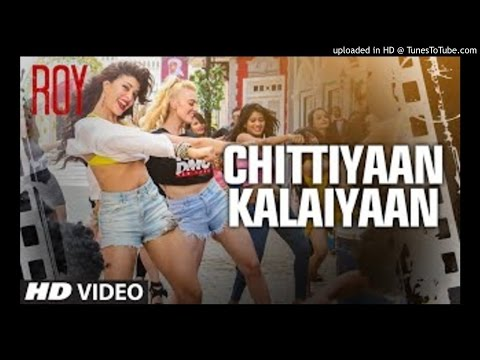 'Chittiyaan Kalaiyaan' VIDEO SONG - Roy - Meet Bros Anjjan, Kanika Kapoor - T-SERIES2