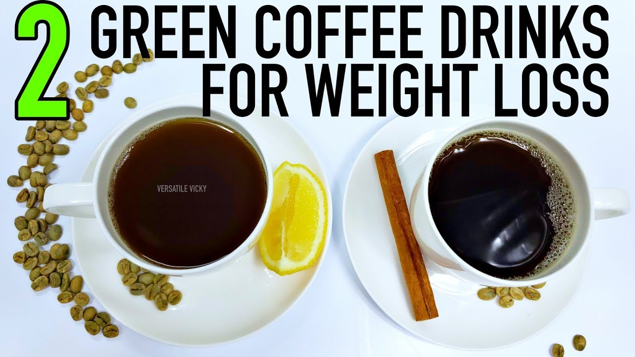 Green Coffee For Weight Loss | How To Make Green Coffee to ...
