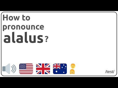 How to pronounce alalus in english?