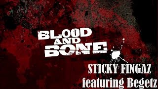 Sticky Fingaz - 2014 - Blood and Bone (feat. Begetz) [Directed by Felix Montana]